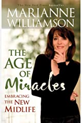 The Age of Miracles: Embracing The New Midlife Kindle Edition