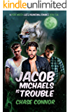 Jacob Michaels Is Trouble (A Point Worth LGBTQ Paranormal Romance Book 5)