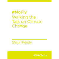 #NoFly: Walking the Talk on Climate Change (BWB Texts)