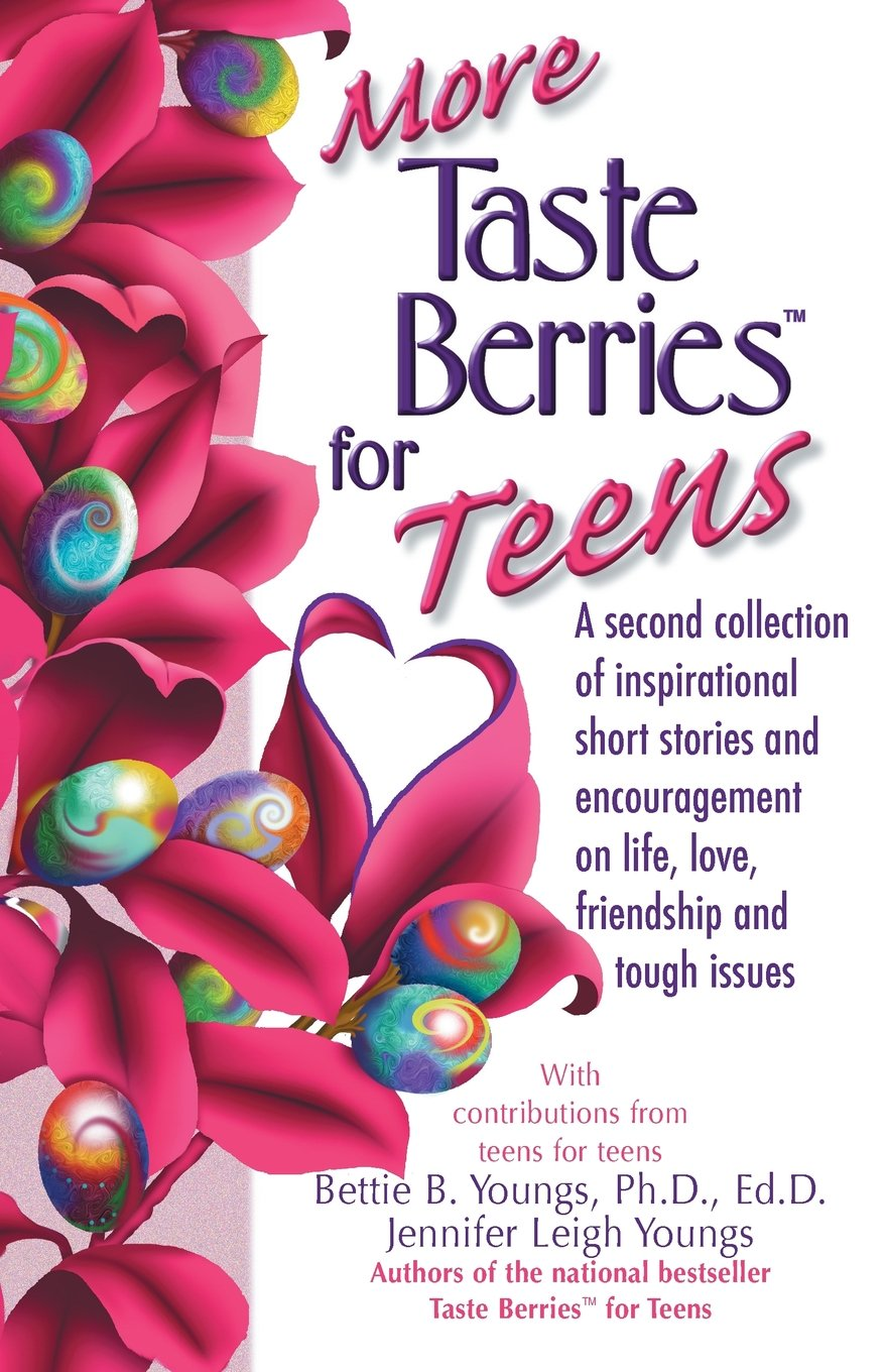 More Taste Berries for Teens: Inspirational Short Stories and Encouragement  on Life, Love, Friendship and Tough Issues (Taste Berries Series) Paperback  ...