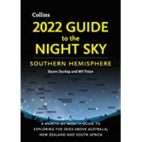 2022 Guide To The Night Sky Southern Hemisphere: A Month-By-Month Guide To Exploring The Skies Above Australia, New…