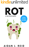 Rot: The Tooth Hurts (The Rot Collection Book 2) (English Edition)