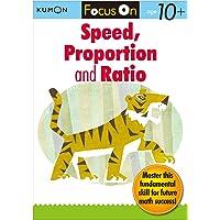 Kumon Focus On Speed, Proportion & Ratio (Kumon Focus Workbooks)
