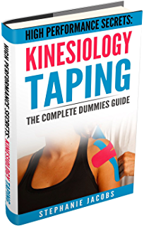 Kinesiology taping your guide to the best methods and techniques high performance secrets kinesiology taping the complete dummies guide fandeluxe Images
