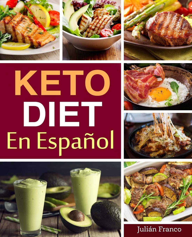Keto Diet En Espanol Keto Diet Cookbook For Quick Easy Keto Recipes Amazon Ca Franco Julian Books