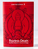 Fearless Death - Buddhist Wisdom on the Art of Dying