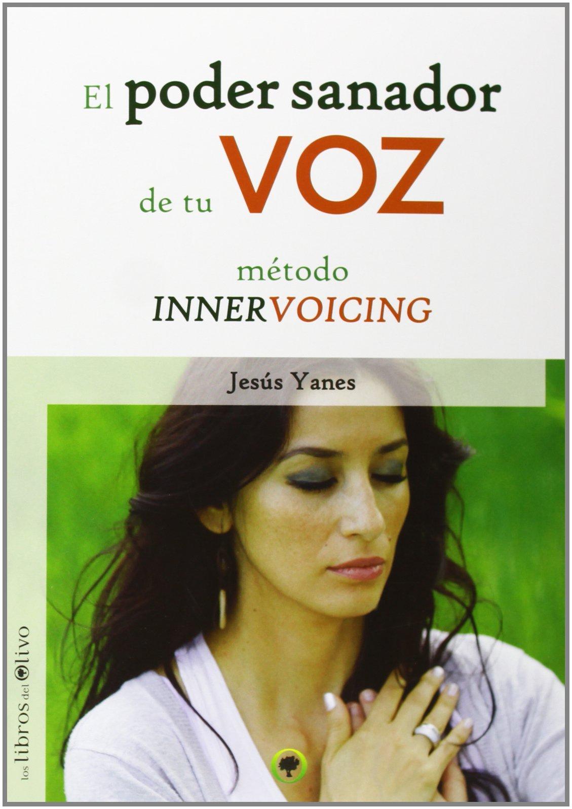 EL PODER SANADOR DE TU VOZ: MÉTODO INNERVOICING Jardin Verde: Amazon.es: JESÚS YANES: Libros