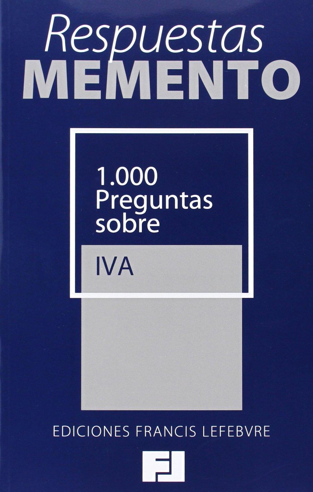Respuestas Memento. 1.000 Preguntas sobre IVA: Amazon.es: Francis Lefebvre: Libros