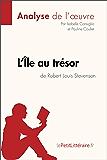 L'Île au trésor de Robert Louis Stevenson (Analyse de l'oeuvre): Comprendre la littérature avec lePetitLittéraire.fr (Fiche de lecture)
