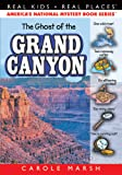 The Ghost of the Grand Canyon (16) (Real Kids Real Places)
