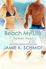 Beach My Life (Hawaii Heat Book 3) Kindle Edition
