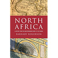 North Africa: A History from the Mediterranean Shore to the Sahara (English Edition)