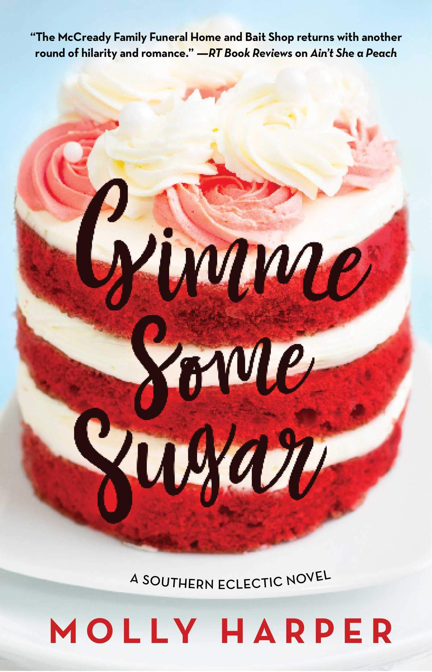 Gimme Some Sugar (6) (Southern Eclectic): Harper, Molly: 9781501151354:  Amazon.com: Books