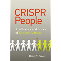 CRISPR People: The Science and Ethics of Editing Humans (English Edition)