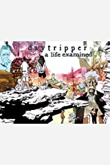 Daytripper: A Life Examined Kindle Edition