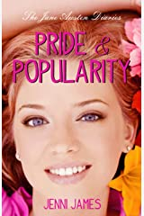 Pride and Popularity (The Jane Austen Diaries Book 1) Kindle Edition