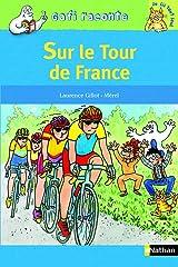 Sur le Tour de France (Gafi raconte) (French Edition) Paperback