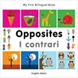 My First Bilingual Book–Opposites (English–Italian)