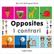 My First Bilingual Book–Opposites (English–Italian) (Italian and English Edition)