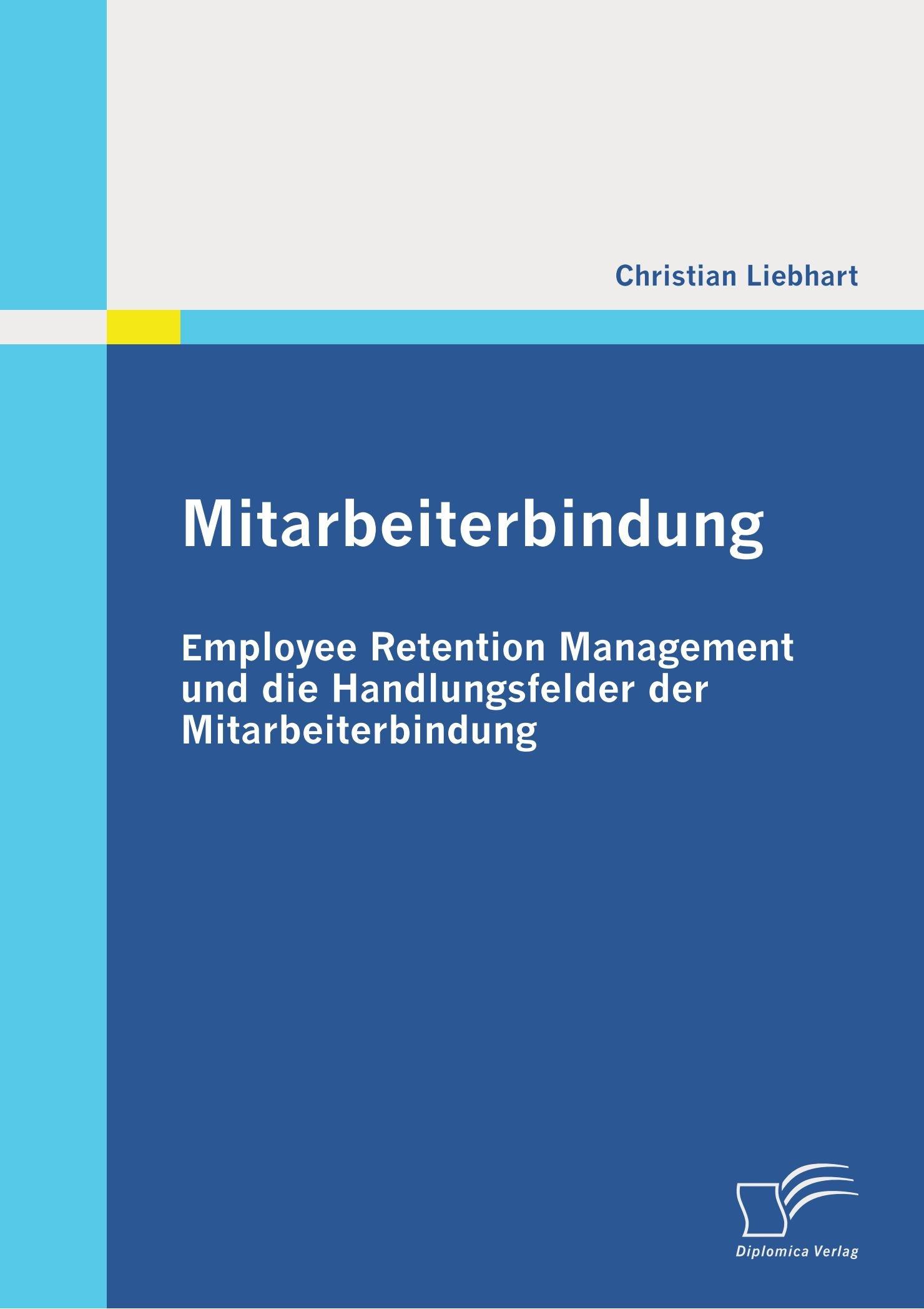 Mitarbeiterbindung: Employee Retention Management und die ...