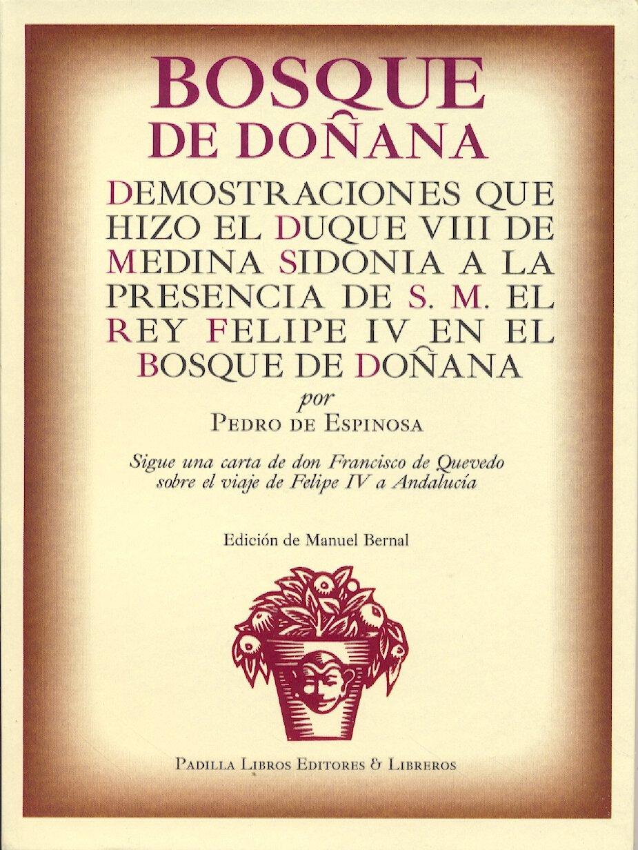 BOSQUE DE DOÑANA: DEMOSTRACIONES QUE HIZO EL DUQUE VIII DE ...