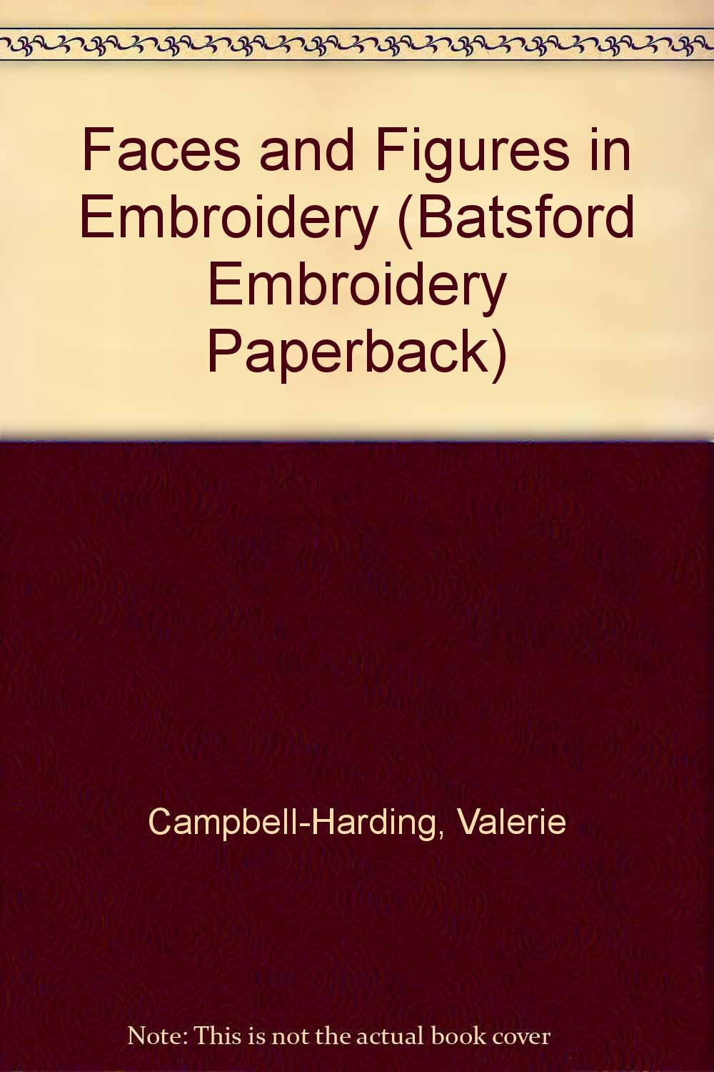 Faces and Figures in Embroidery (Batsford Embroidery Paperback)