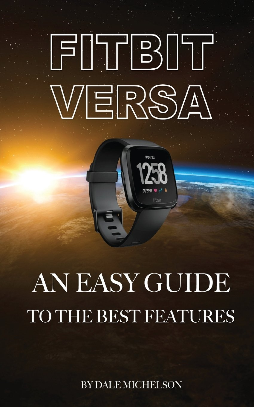 Download Fitbit Versa: An Easy Guide to the Best Features PDF