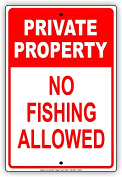 Amazon Com Private Property No Fishing Allowed Aluminum Metal 8 X12 Sign Garden Outdoor