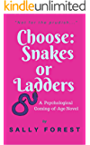 Choose: Snakes Or Ladders: A Psychological Coming-of-Age Novel