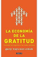 La economía de la gratitud: Traslada tus negocios a las redes sociales (Spanish Edition) Kindle Edition