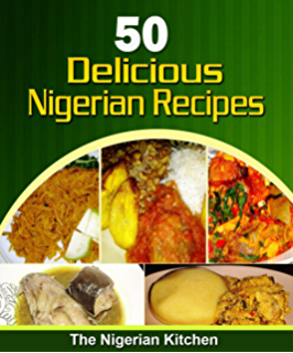 All nigerian recipes cookbook kindle edition by flo madubike 50 delicious nigerian food recipes cookbook forumfinder Image collections