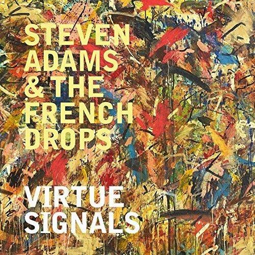 Vinilo : ADAMS, STEVEN & THE FRENCH DROPS - Virtue Signals (United Kingdom - Import)