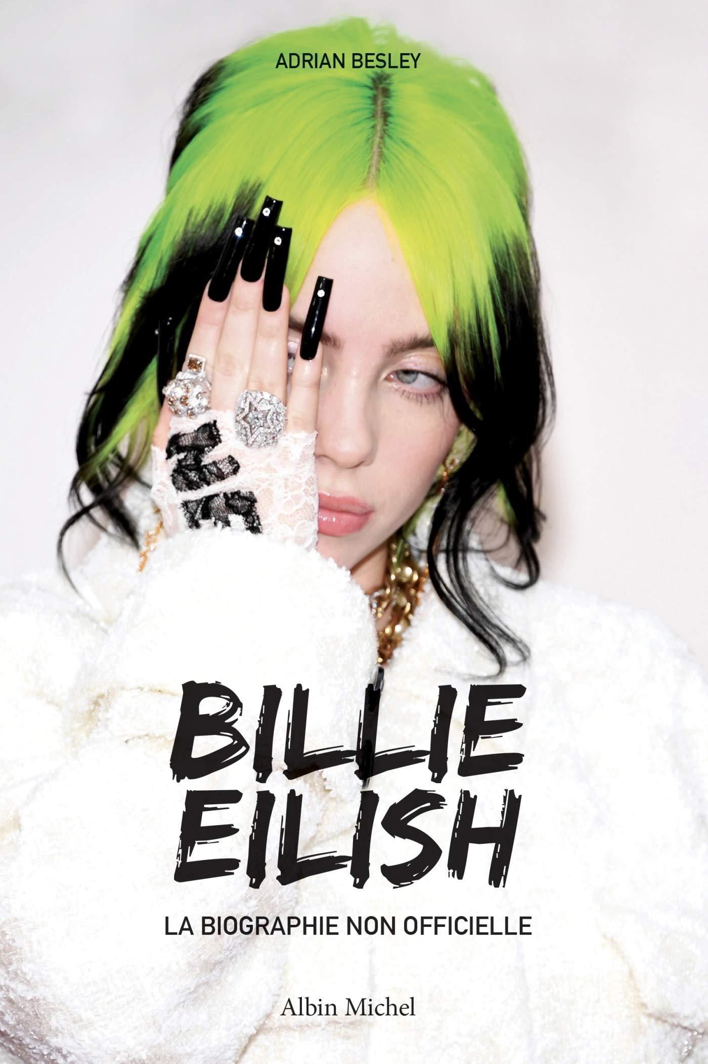Billie Eilish La Biographie Non Officielle A M Biog Mem French Edition Besley Adrian Crettenand Lauriane Huet Felix 9782226453358 Amazon Com Books