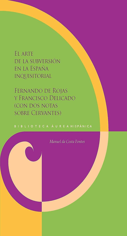 El arte de la subversión en la España inquisitorial: Fernando de ...