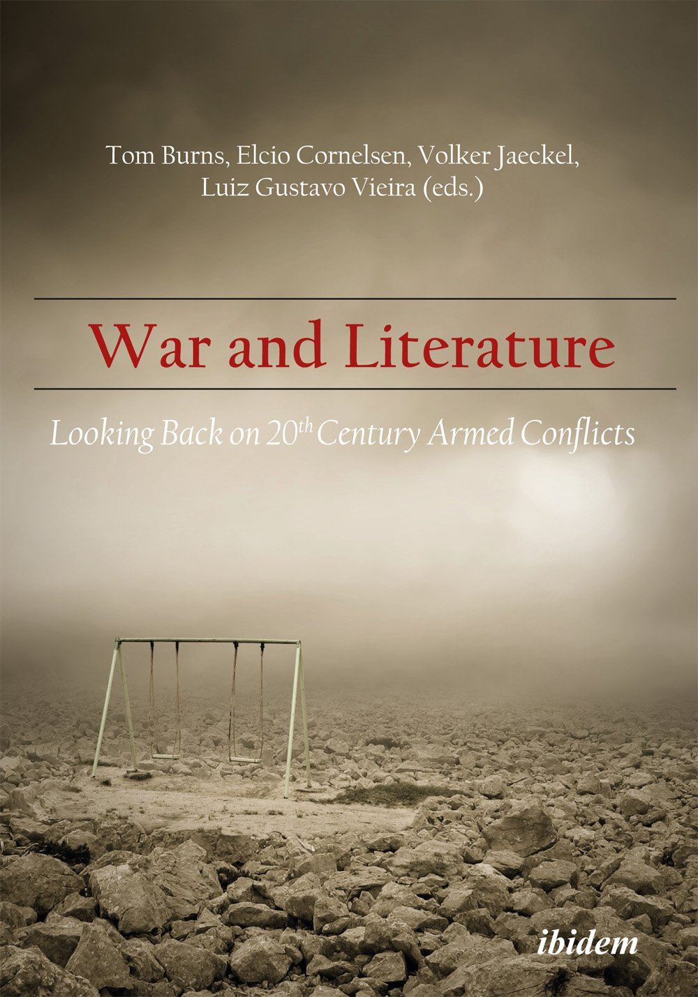 Download War and Literature: Looking Back on 20th Century Armed Conflicts PDF