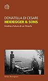 Heidegger & Sons: Eredità e futuro di un filosofo