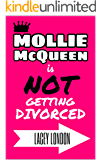 Mollie McQueen is NOT Getting Divorced: The laugh-out-loud romcom of the year (Mollie McQueen Book 1)