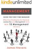 Management: Guide for First-Time Manager, Effective Strategies to Improve Leadership and Management Skills with 10 Management Models (First Time Managers) (English Edition)