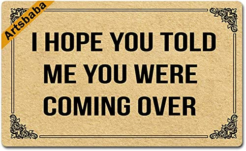 Artsbaba Doormat I Hope You Told Me You were Coming Over Door Mat Rubber Non-Slip Entrance Rug Floor Mat Entry Door Mat Funny Home Decor Inside Mat Housewarming Gift 30 x18 Inches