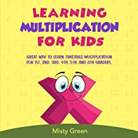 Learning Multiplication for Kids: Great Way to Learn Timetable Multiplication for 1st, 2nd, 3rd, 4th, 5th, and 6th…