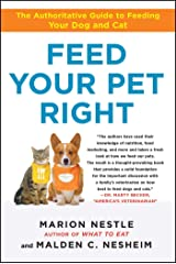 Feed Your Pet Right: The Authoritative Guide to Feeding Your Dog and Cat Kindle Edition