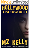 Hollywood Underworld: A Hollywood Alphabet Series Thriller (The Hollywood Alphabet Series Book 21)