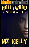 Hollywood Underworld: A Hollywood Alphabet Series Thriller (The Hollywood Alphabet Series Book 21)