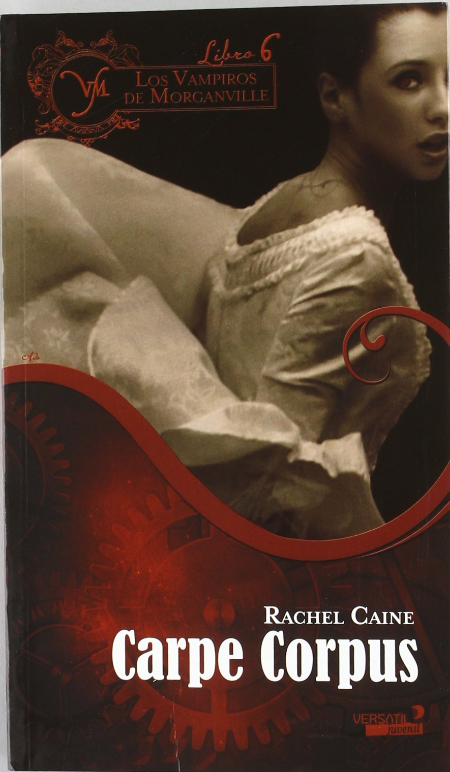Los Vampiros de Morganville VI. Carpe Corpus: Rachel Caine: 9788492929559: Amazon.com: Books