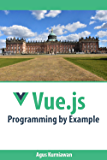 Vue.js Programming by Example (English Edition)