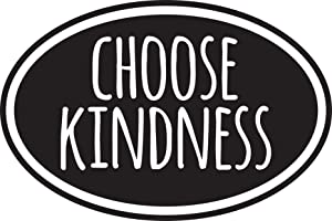 "Choose Kindness Vinyl Sticker Decal 5""x3.3"" (Black)"