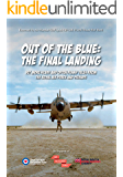 Out of the Blue: The Final Landing: Yet more scary and often funny tales from the Royal Air Force and Friends