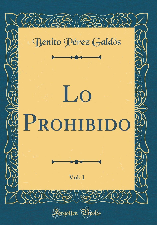 Lo Prohibido, Vol. 1 (Classic Reprint) (Spanish Edition) pdf