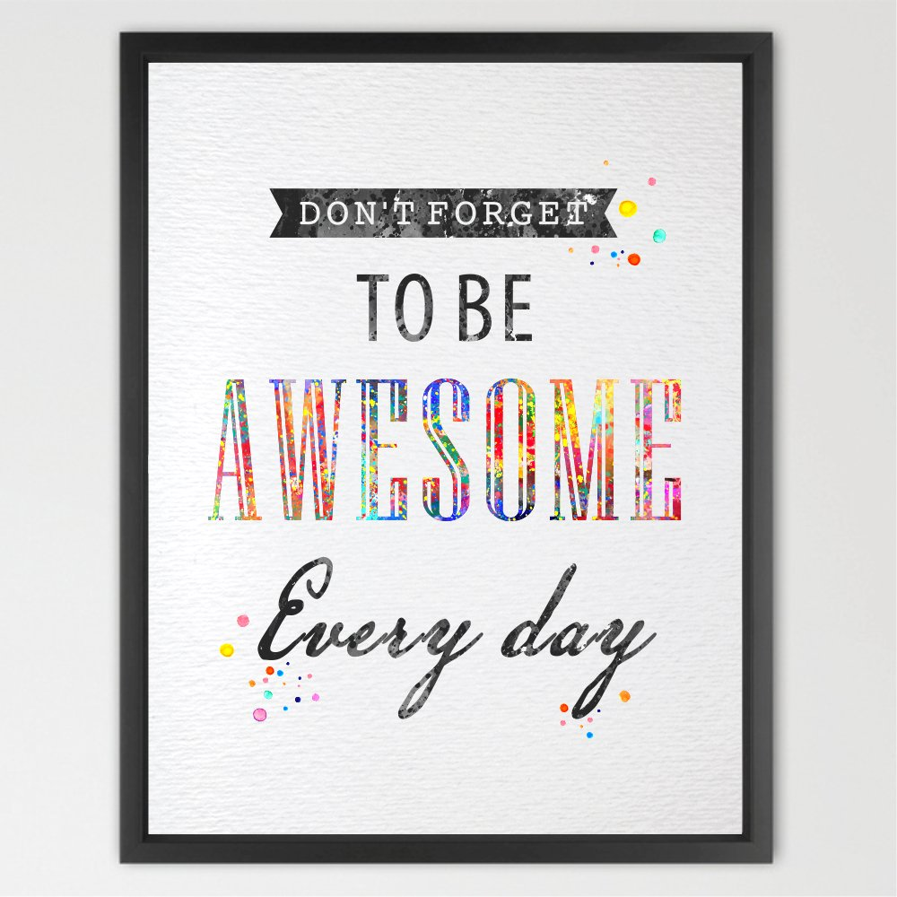 Dignovel Studios 8X10 Quote Watercolor illustration Art Print Do not forget to be Awesome every day Home Decor Birthday Gift Motivational Inspirational Art N145