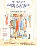 I Don't Have a Thing to Wear: The Psychology of Your Closet